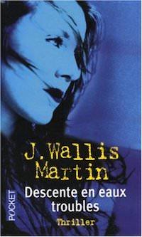 J. WALLIS MARTIN - Descente en eaux troubles