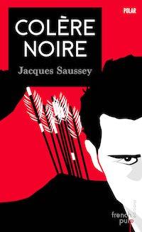 Jacques SAUSSEY - Colere noire