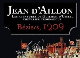 Jean D AILLON - Guilhem Ussel, chevalier troubadour - Beziers 1209