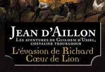 Jean D AILLON - Guilhem d ussel chevalier troubadour - evasion de Richard Coeur de Lion et autres aventures
