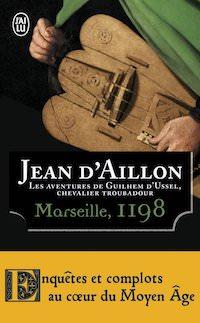 Jean D'AILLON - Guilhem d Ussel chevalier troubadour - Marseille, 1198