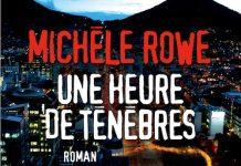 Michèle ROWE : Une heure de ténèbres