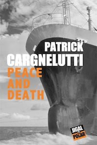Patrick CARGNELUTTI - Peace and death