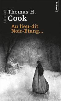 Thomas H. COOK - Au lieu-dit Noir-etang...