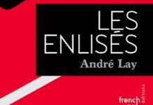 Andre LAY - Les enlises