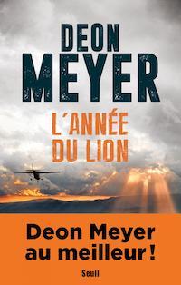 Deon MEYER - L année du lion