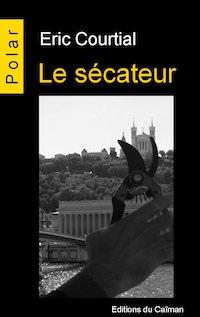Eric COURTIAL - Le secateur