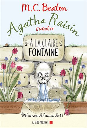 M.C. BEATON - Agatha Raisin enquete - Tome 7 - A la claire fontaine