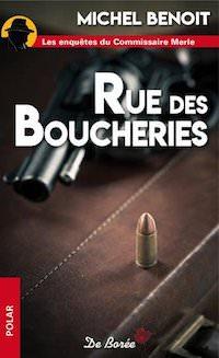 Michel BENOIT - Les enquetes du Commissaire Merle - Rue des Boucheries