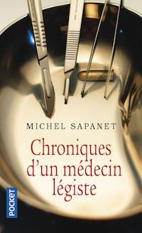 Michel SAPANET - Chroniques un medecin legiste
