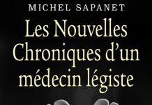 Michel SAPANET - Les nouvelles chroniques un medecin legiste