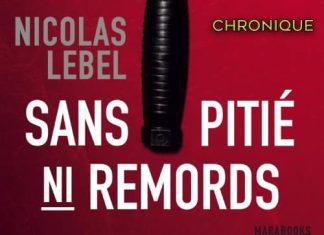 Nicolas LEBEL : Sans pitié, ni remords