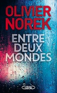 Olivier NOREK - Entre deux mondes