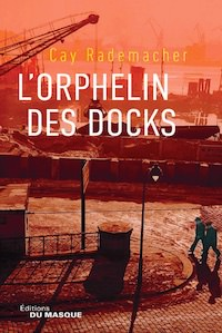 Cay RADEMACHER - orphelin des docks