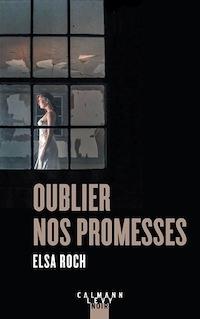 Elsa ROCH - Oublier nos promesses