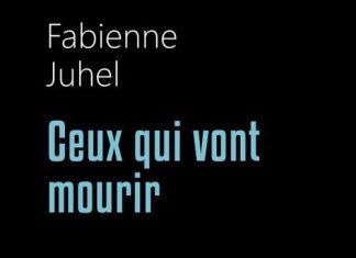 Fabienne JUHEL - Ceux qui vont mourir
