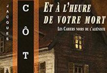Jacques COTE - Les cahiers noirs de alieniste - 03 - Et a heure de votre mort