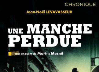Jean-Noel LEVAVASSEUR - Martin Mesnil - 1 - Une Manche perdue
