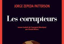Jorge ZEPEDA PATTERSON - Les corrupteurs