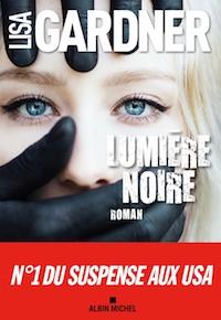 Lisa GARDNER - D.D. Warren - Lumiere noire