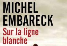 Michel EMBARECK - Sur la ligne blanche