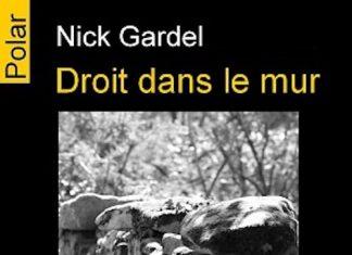 Nick GARDEL - Droit dans le mur
