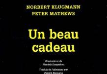 Norbert KLUGMANN et Peter MATHEWS - Un beau cadeau