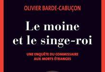 Olivier BARDE-CABUCON - Commissaire aux morts etranges - 06 - Le moine et le singe-roi