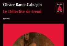 Olivier BARDE-CABUCON - Le detective de Freud -