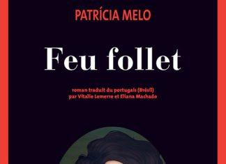 Patricia MELO - Feu-follet