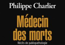 Philippe CHARLIER - Medecin des morts - Récits de paleopathologie