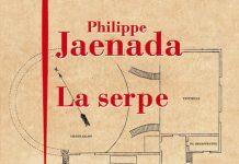 Philippe JAENADA - La serpe -