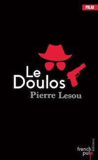 Pierre V. LESOU - Le Doulos