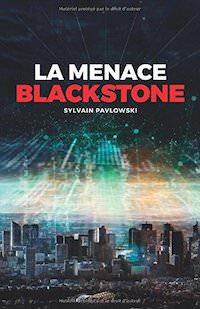 Sylvain PAVLOWSKI - La menace Blackstone