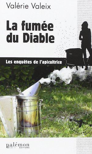 Valerie VALEIX - Crime et abeille – 02 - La fumee du diable