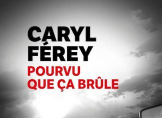 Caryl FEREY - Pourvu que ca brule (poche) -