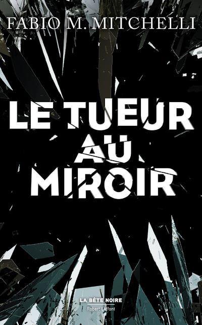 Fabio M. MITCHELLI- Le tueur au miroir