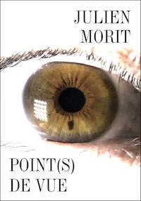 Julien MORIT - Point(s) de vue