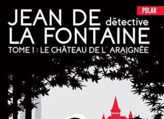 Philippe COLLAS - Jean de la Fontaine detective - 01 - Le chateau de araignee