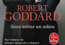 Robert GODDARD - Sans meme un adieu -