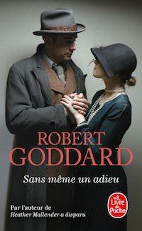 Robert GODDARD - Sans meme un adieu