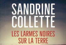 Sandrine COLLETTE - Les larmes noires sur la terre