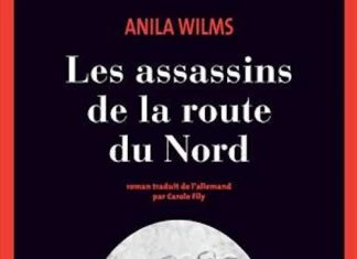 Anila WILMS - Les assassins de la route nord