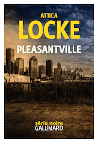 Attica LOCKE - Pleasantville