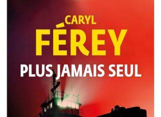 Caryl FEREY - Plus jamais seul