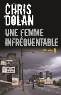 Chris DOLAN - Une femme infrequentable
