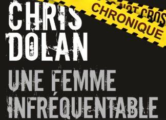 Chris DOLAN : Une femme infréquentable