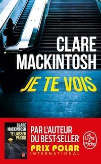 Clare MACKINTOSH - Je te vois