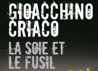 Gioacchino CRIACO - La soie et le fusil