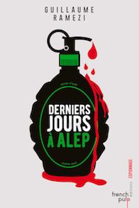 Guillaume RAMEZI - Derniers jours a Alep